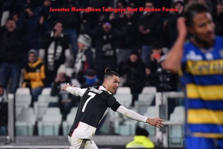 Juventus Menunjukan Taringnya Saat Melawan Parma