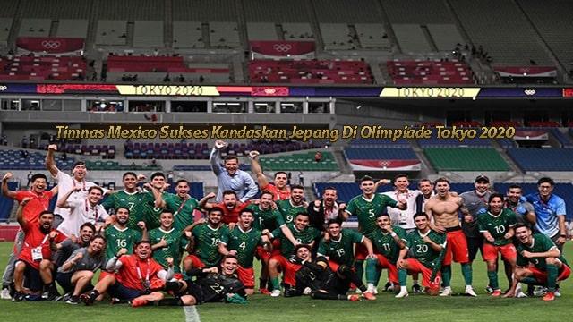 Timnas Meksiko Sukses Kandaskan Jepang Di Olimpiade Tokyo 2020